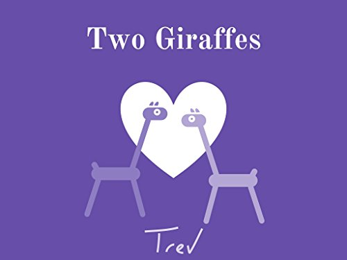 Two Giraffes: A Children's Love Story