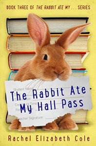 The Rabbit Ate My Hall Pass (The Rabbit Ate My Book 3)