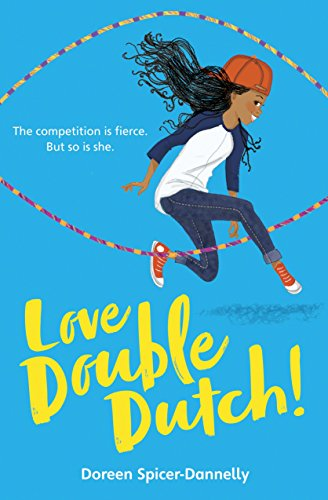 Love Double Dutch! by Doreen-Spicer-Dannelly