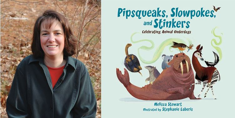 Melissa Stewart on Pipsqueaks, Slowpokes, and Stinkers