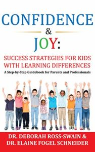 Confidence & Joy: Success Strategies for Kids with Learning Differences: A Step-by-Step Guidebook for Parents and Professionals