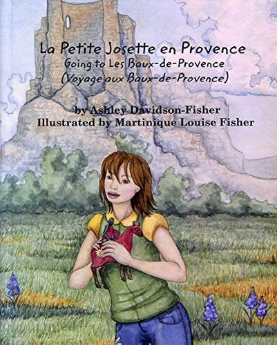 La Petite Josette En Provence: Children's Book- Bilingual English and French