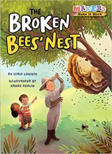 The Broken Bees' Nest: Beekeeping (Makers Make It Work)