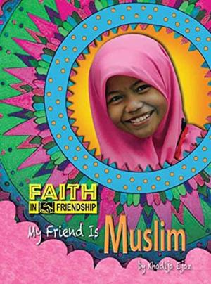 My Friend Is a Muslim: Faith in Friendship