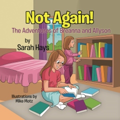 Not Again! The Adventures of Breanna and Allyson