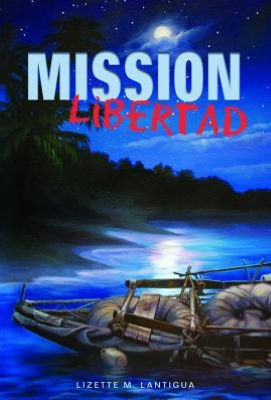 Mission Libertad By Lizette M Lantigua