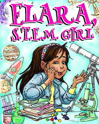 Elara, STEM Girl: Children's book to inspire a love for STEM!