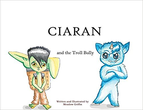 Ciaran: And the Troll Bully by Meadow Griffin!