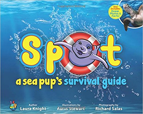 Spot: A Sea Pup's Survival Guide by Laura Knight!