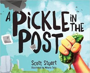A Pickle in the Post by Scott Stuart