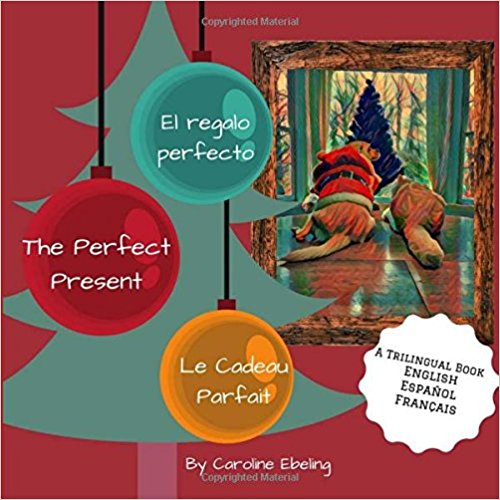 The Perfect Present: El regalo perfecto / Le Cadeau Parfait
