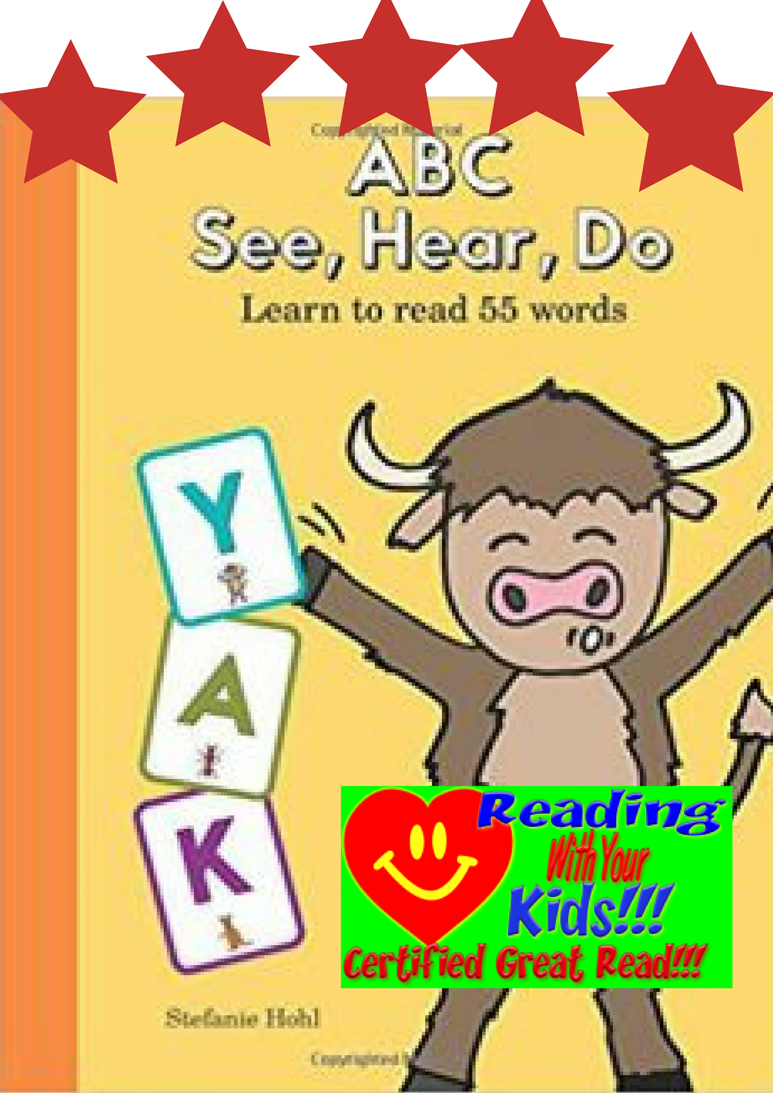 ABC See, Hear, Do: Learn to Read 55 Words: #RWYK Certified Great Read