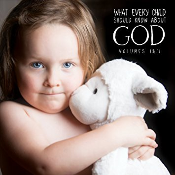 What Every Child Should Know About God