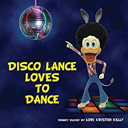 Disco Lance Loves to Dance by Lori Kristen Kelly