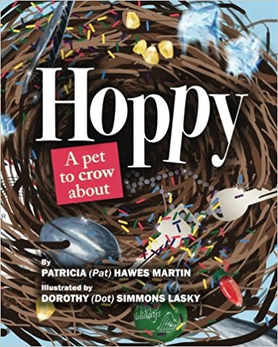 Hoppy: A Pet to Crow About by Patricia Hawes Martin