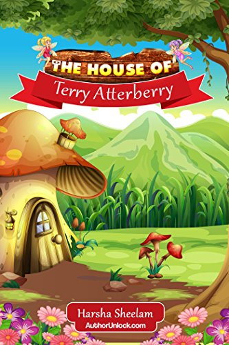 The House of Terry Atterberry by Harsha Sheelam