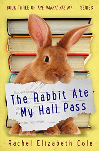 The Rabbit Ate My Hall Pass by Rachel Elizabeth Cole