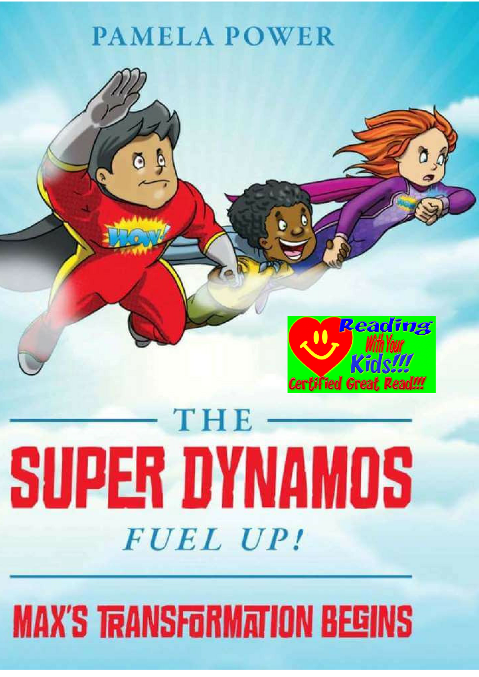 The Super Dynamos, Volume 1- Fuel Up!: #RWYK Great Read Certified