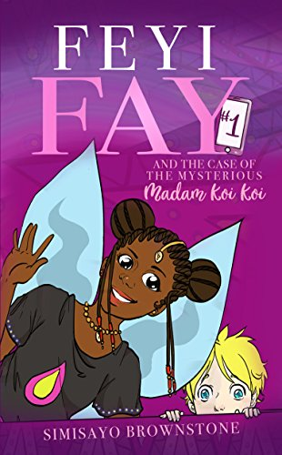Feyi Fay and the Case of the Mysterious Madam Koi Koi!!