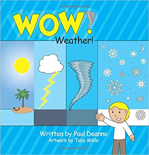 "Enjoy the ""WOW! Weather!"" With Paul Deanno!!"