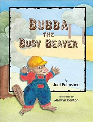 "Meet ""Bubba the Busy Beaver"" by Judi Folmsbee!!"