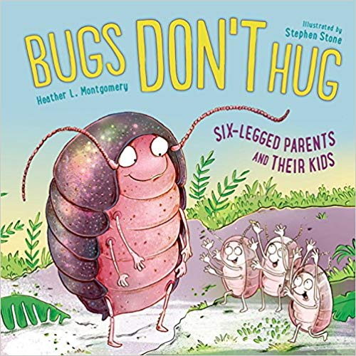 "Introducing ""Bugs Don't Hug: Six-Legged Parents and Their Kids"""