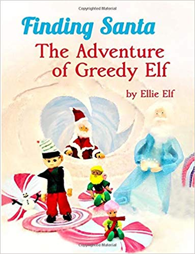 Finding Santa: The Adventure of Greedy Elf: #RWYK Certified Great Read