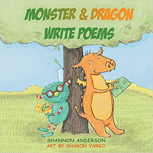Monster & Dragon: Write Poems by Shannon Anderson