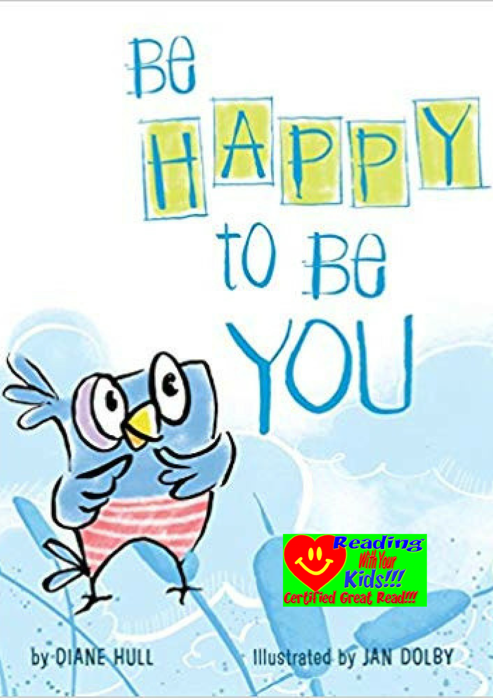 Be Happy to Be You by Diane Hull: RWYK Certified Great Read