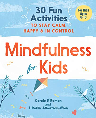 """Mindfulness for Kids"" by J. Robin Albertson-Wren & Carole P Roman!"