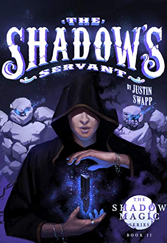 The Shadow's Servant by Justin Swapp!!