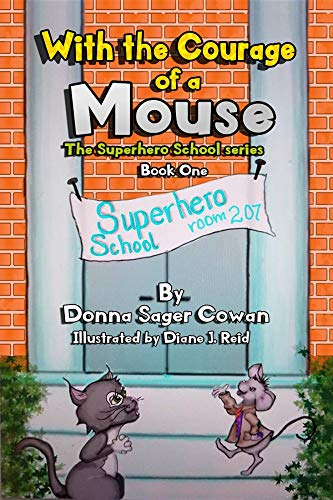 With the Courage of a Mouse (The Superhero School Book 1)
