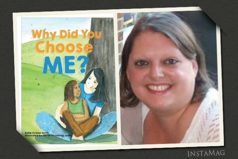 "Introducing ""Why Did You Choose Me?"" by Katie Cruice Smith"