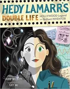 Hedy Lamarr's Double Life: Hollywood Legend and Brilliant Inventor (People Who Shaped Our World)