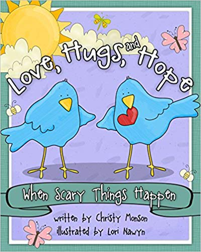 "Christy Monson on ""Love, Hugs, and Hope: When Scary Things Happen"""
