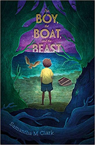 """The Boy, the Boat, and the Beast"" by Samantha M. Clark"
