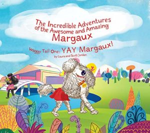 The Incredible Adventures of the Awesome and Amazing Margaux, Waggy Tail One: YAY Margaux!
