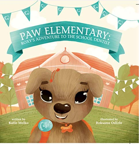 "Paw Elementary: Katie Melko on ""Roxy's Adventure to the School Dentist"""