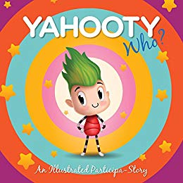 "Introducing ""Yahooty Who?: An Illustrated Participa-Story""!!"