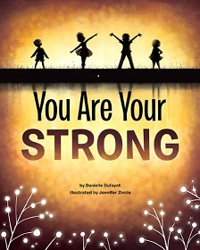 You Are Your Strong by Danielle Dufayet