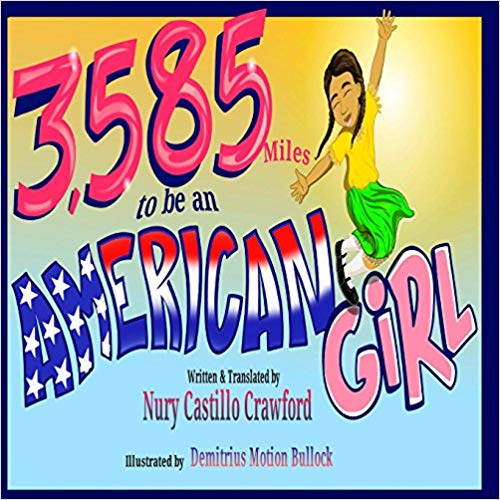 """""""3,585 Miles to be an American Girl"""" by Nury Castillo Crawford"""