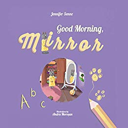 "Introducing ""Good Morning, Mirror!"" by Jennifer Senne"