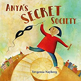 "Welcome to ""Anya's Secret Society"" by Yevgenia Nayberg"