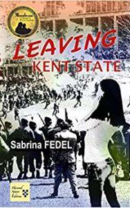 An extraordinary YA historical novel, LEAVING KENT STATE by Sabrina Fedel