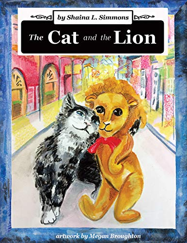 "Meet ""The Cat & The Lion"" by Shaina L. Simmons"