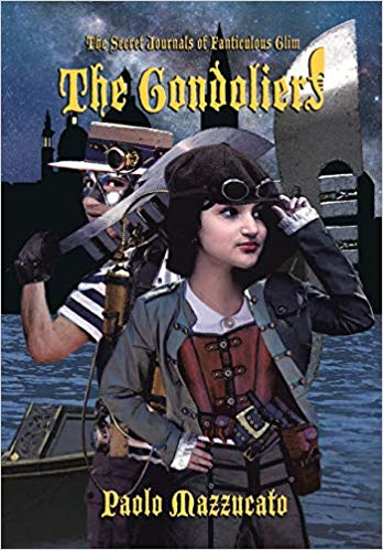 "Join the Adventures of ""The Gondoliers: The Secret Journals of Fanticulous Glim"""