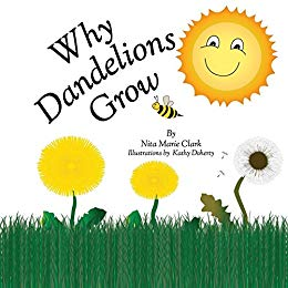 Why Dandelions Grow by Nita Marie Clark