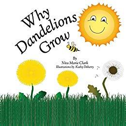 """Nita Marie Clark & Kathy N. Doherty on """"Why Dandelions Grow"""""""