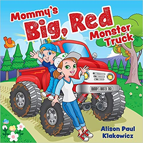 "Come, Hop in the ""Mommy's Big, Red Monster Truck"""