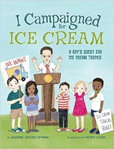 I Campaigned for Ice Cream: A Boy's Quest for Ice Cream Trucks